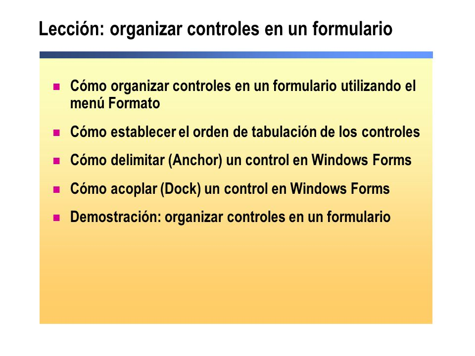 Lección: organizar controles en un formulario