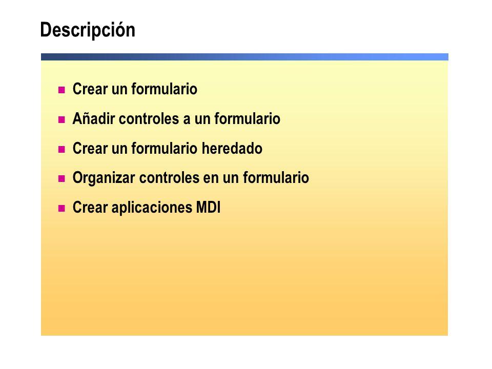 Descripción Crear un formulario Añadir controles a un formulario