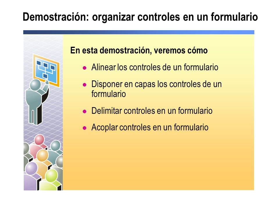 Demostración: organizar controles en un formulario