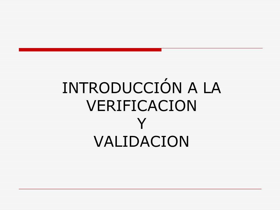 INTRODUCCIÓN A LA VERIFICACION Y VALIDACION