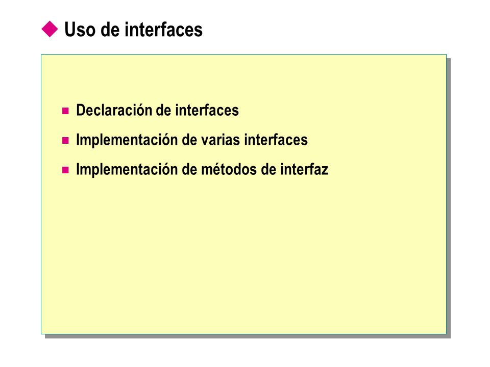 Uso de interfaces Declaración de interfaces
