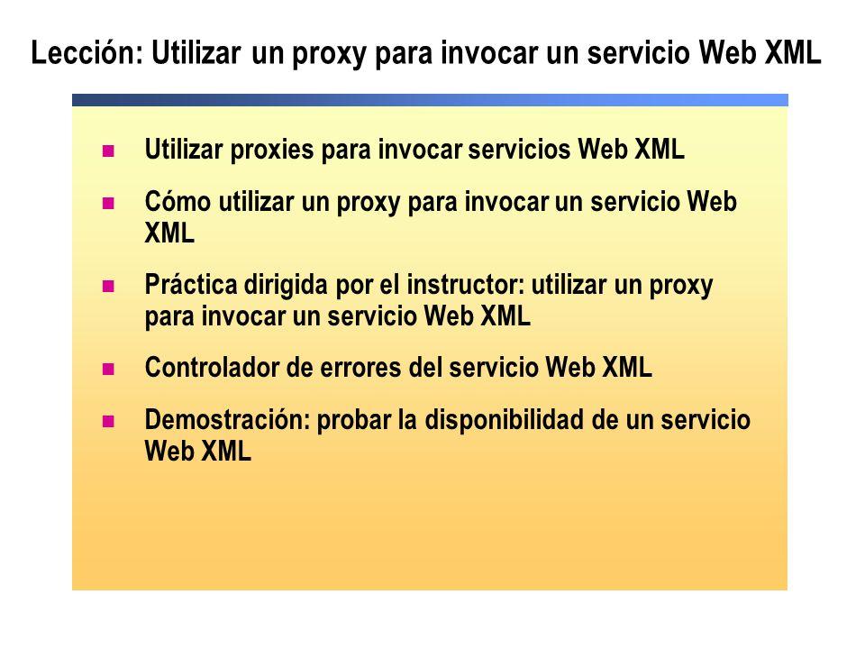 Lección: Utilizar un proxy para invocar un servicio Web XML