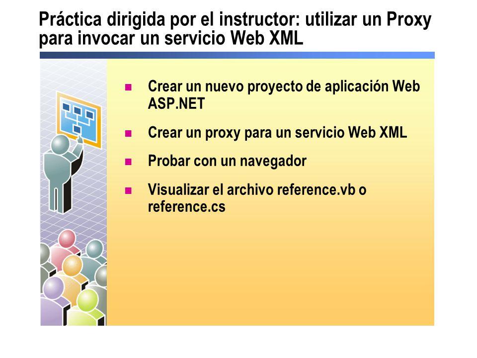 Práctica dirigida por el instructor: utilizar un Proxy para invocar un servicio Web XML
