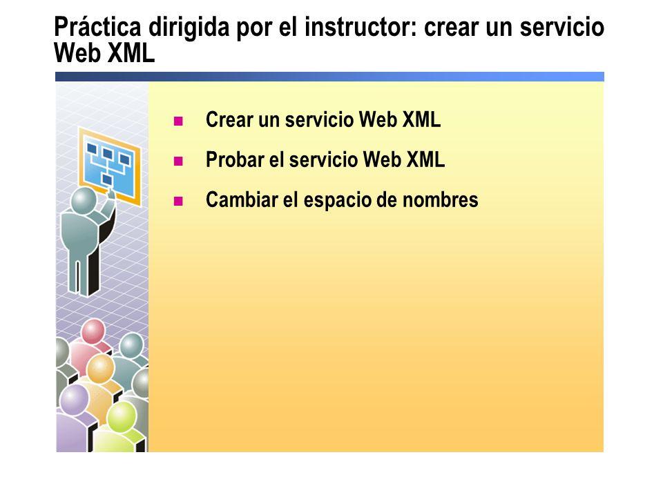 Práctica dirigida por el instructor: crear un servicio Web XML