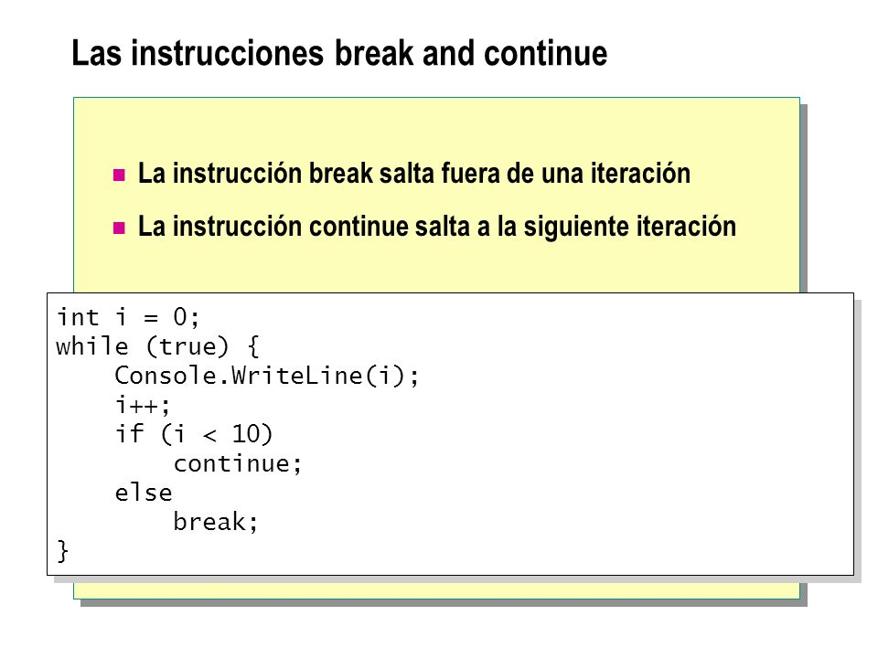 Las instrucciones break and continue