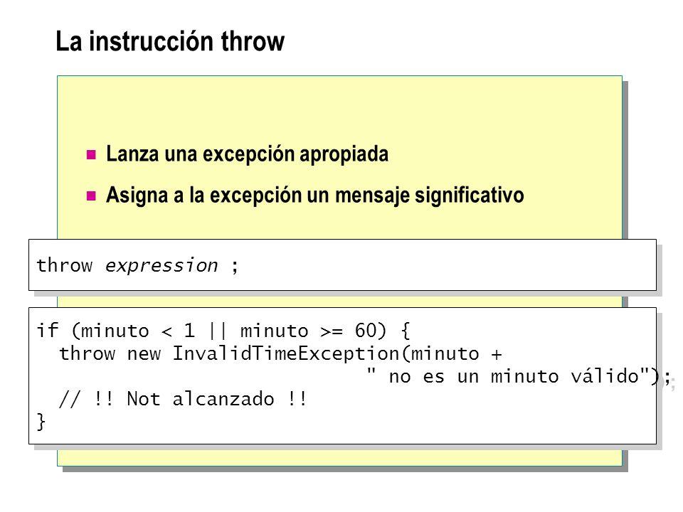 La instrucción throw Lanza una excepción apropiada