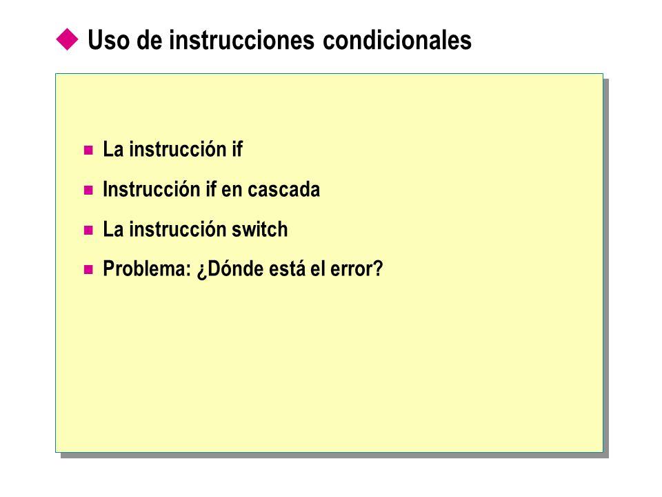 Uso de instrucciones condicionales