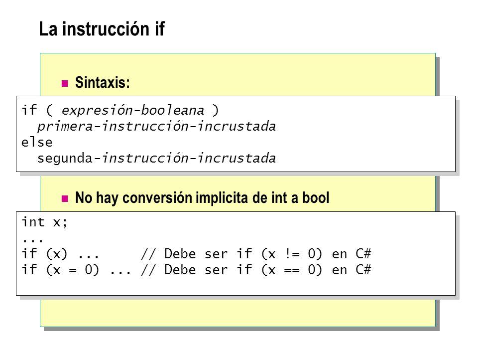 La instrucción if Sintaxis: No hay conversión implicita de int a bool