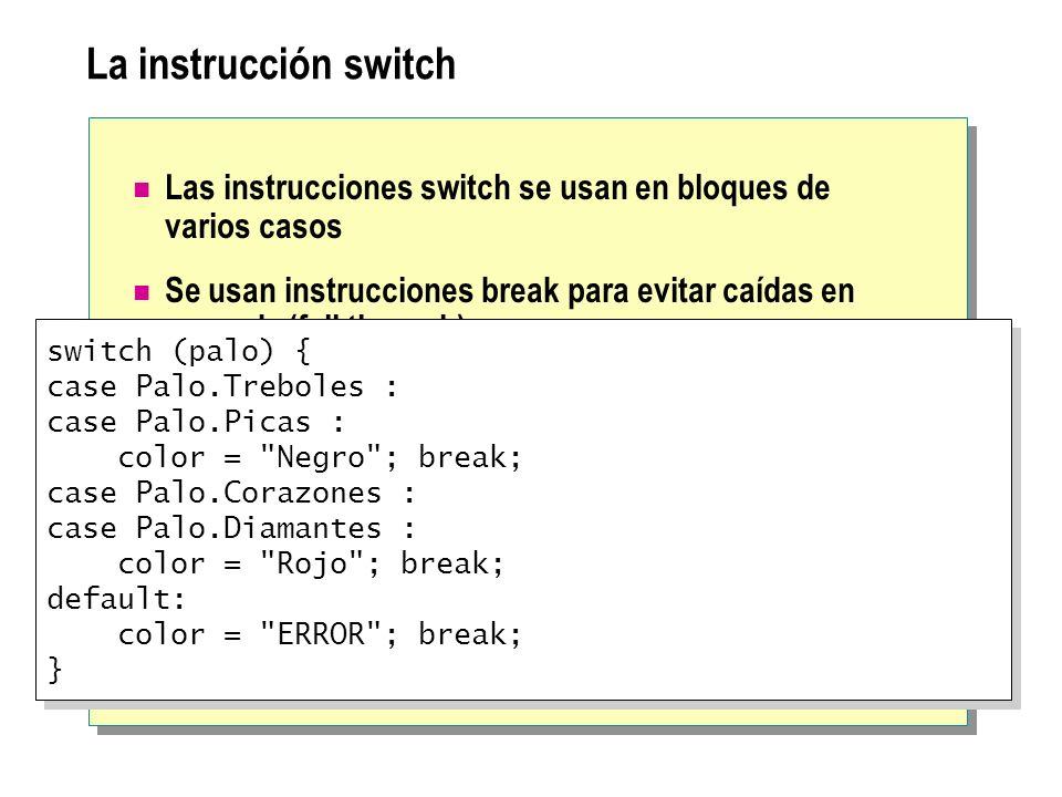 La instrucción switch Las instrucciones switch se usan en bloques de varios casos.