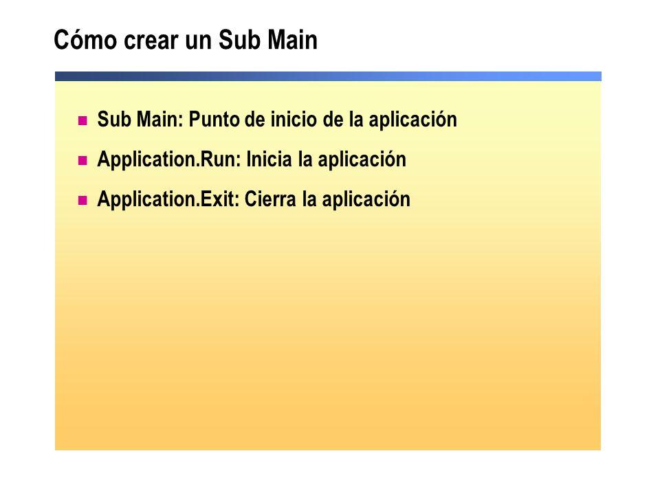 Cómo crear un Sub Main Sub Main: Punto de inicio de la aplicación