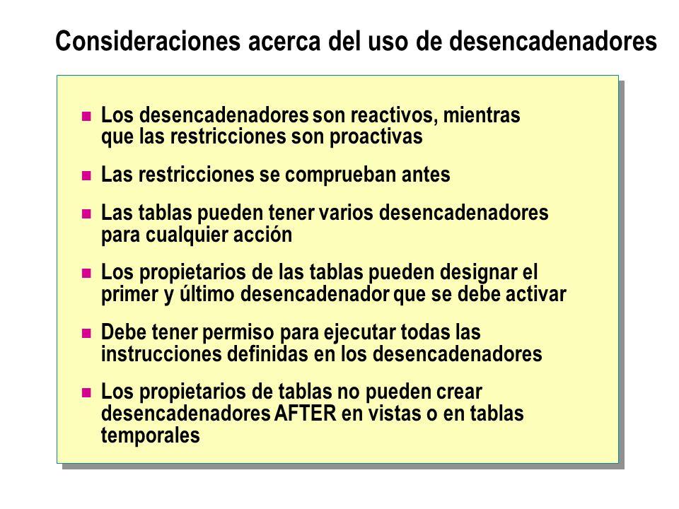 Consideraciones acerca del uso de desencadenadores