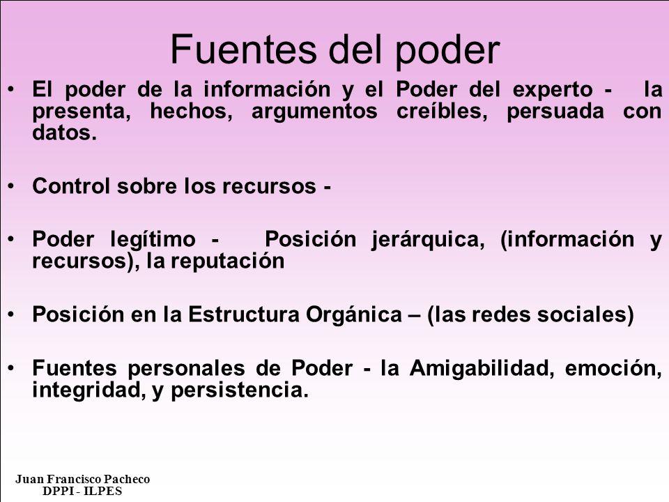 Fuentes del poder El poder de la información y el Poder del experto - la presenta, hechos, argumentos creíbles, persuada con datos.