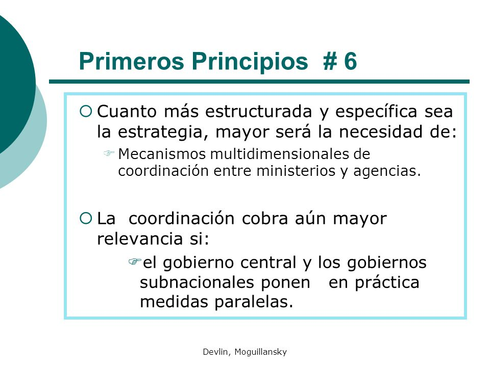 Primeros Principios # 6 Cuanto más estructurada y específica sea la estrategia, mayor será la necesidad de: