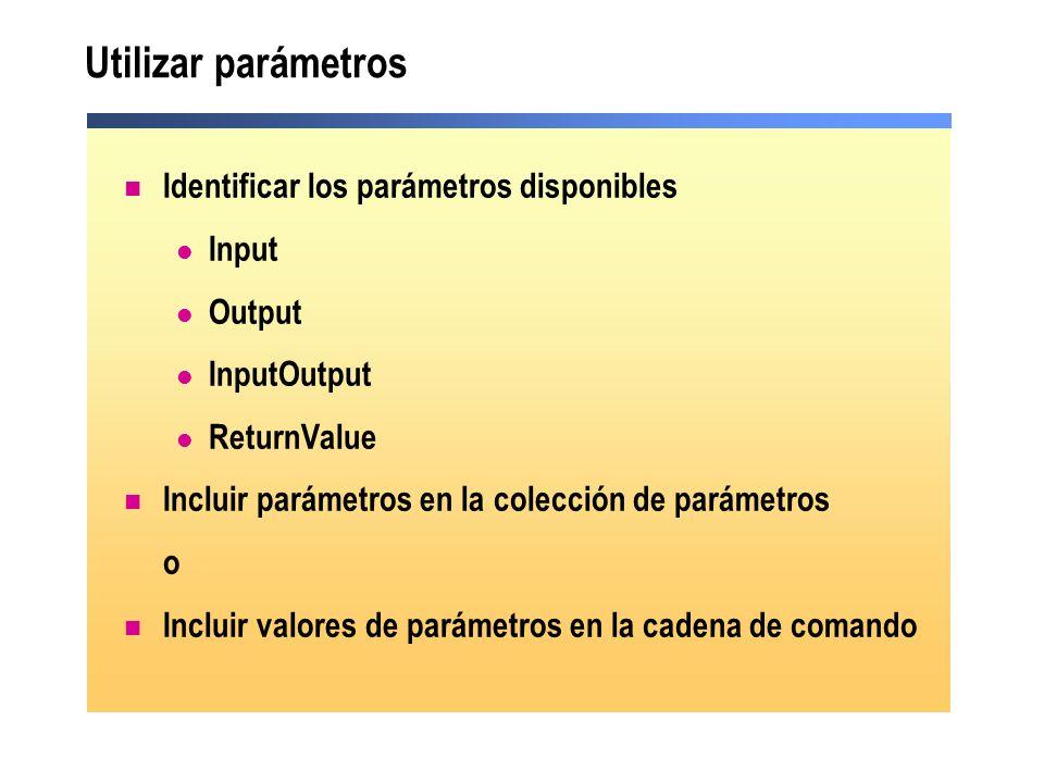 Utilizar parámetros Identificar los parámetros disponibles Input