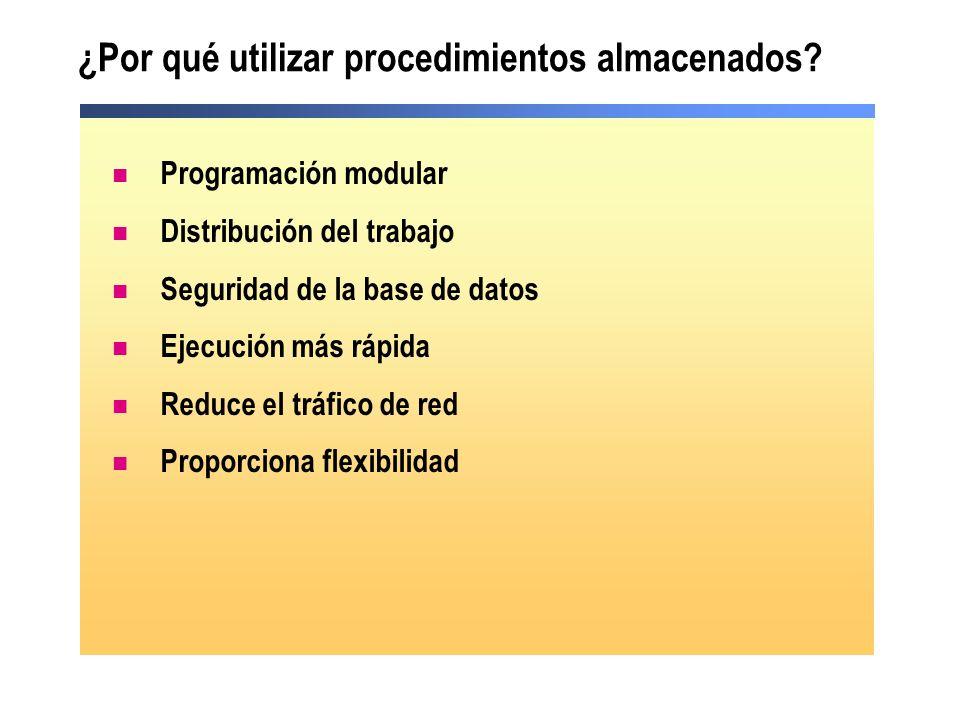 ¿Por qué utilizar procedimientos almacenados