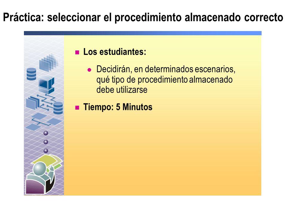 Práctica: seleccionar el procedimiento almacenado correcto