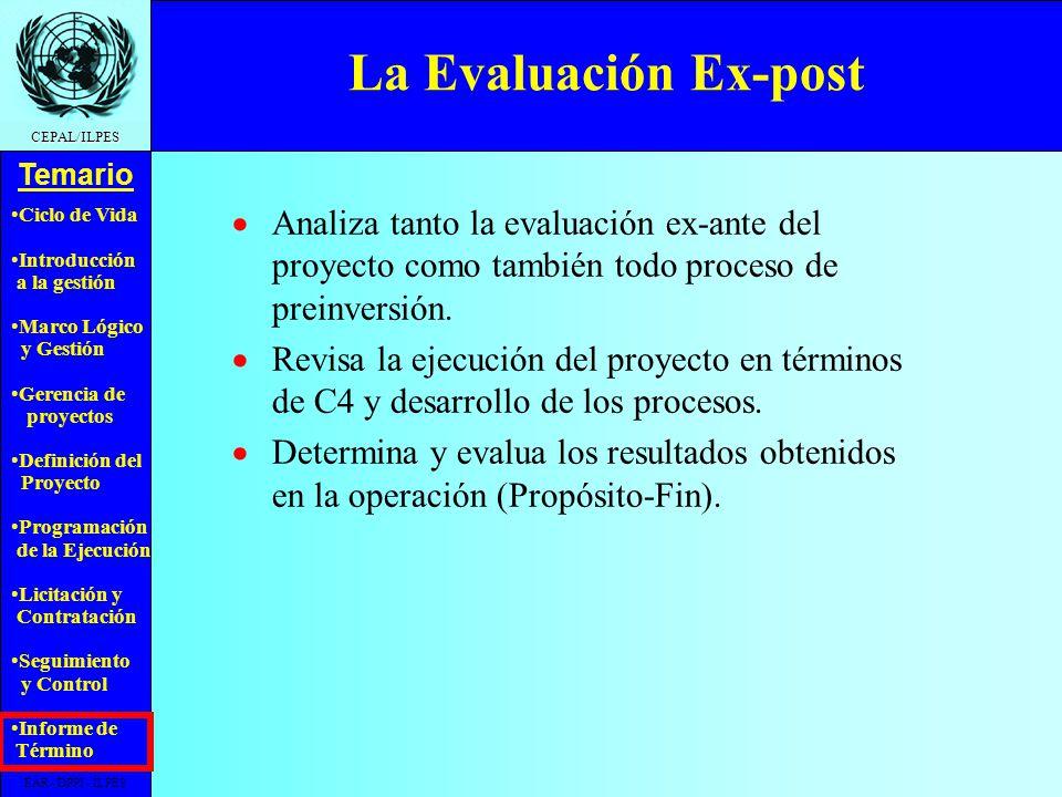 La Evaluación Ex-post Analiza tanto la evaluación ex-ante del proyecto como también todo proceso de preinversión.