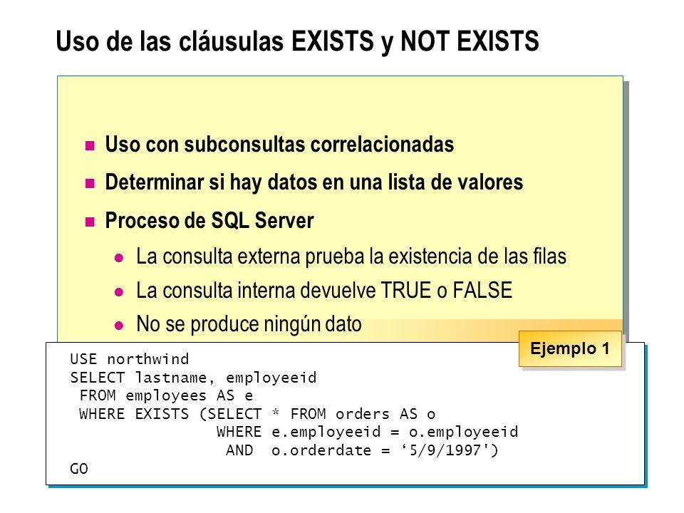 Uso de las cláusulas EXISTS y NOT EXISTS