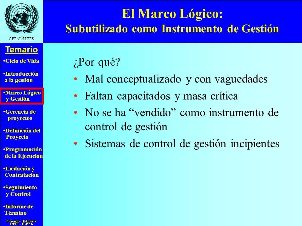 El Marco Lógico: Subutilizado como Instrumento de Gestión