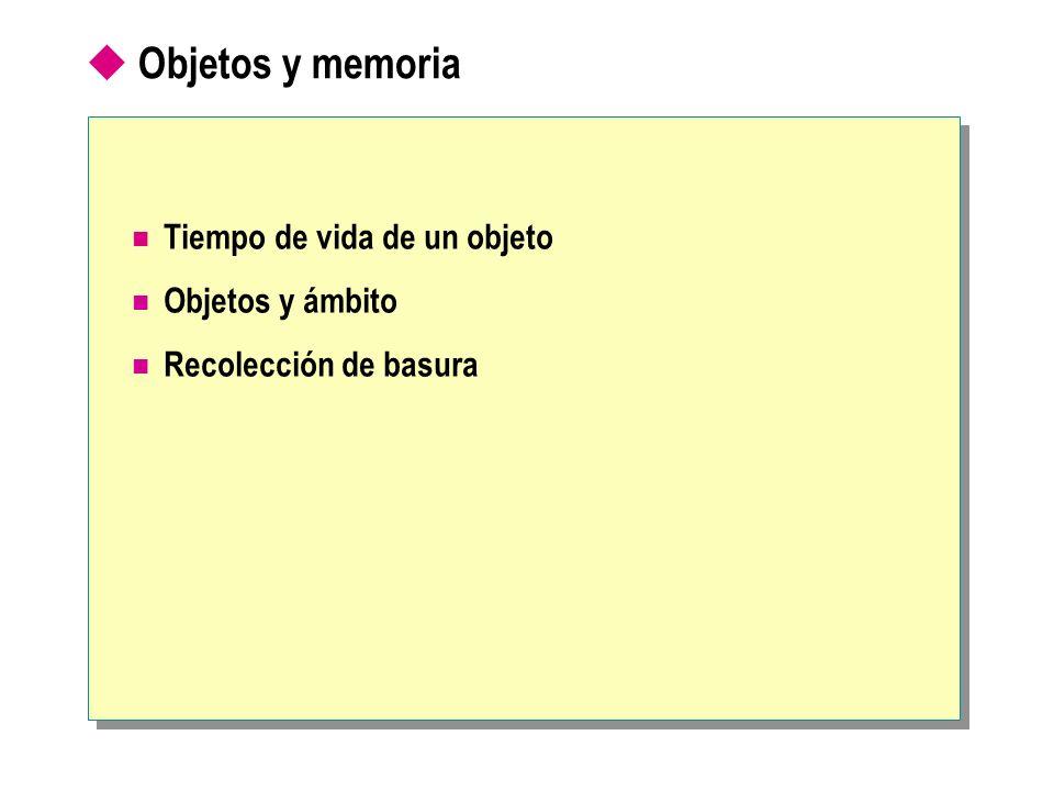 Objetos y memoria Tiempo de vida de un objeto Objetos y ámbito