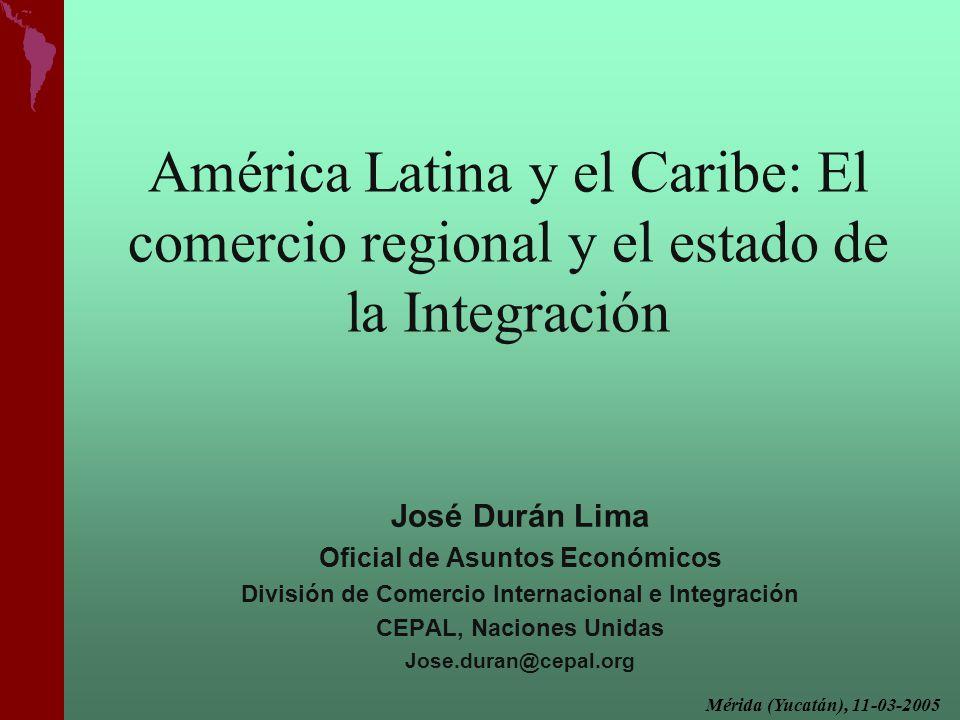 América Latina y el Caribe: El comercio regional y el estado de la Integración