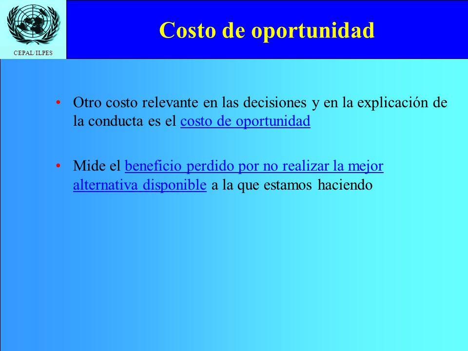 Costo de oportunidad Otro costo relevante en las decisiones y en la explicación de la conducta es el costo de oportunidad.