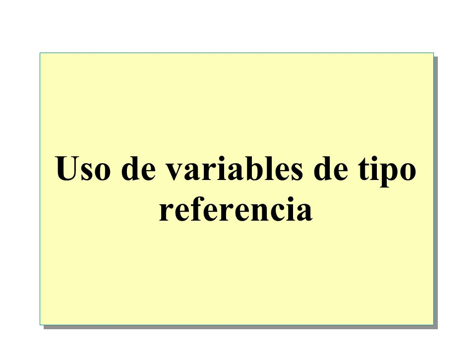 Uso de variables de tipo referencia