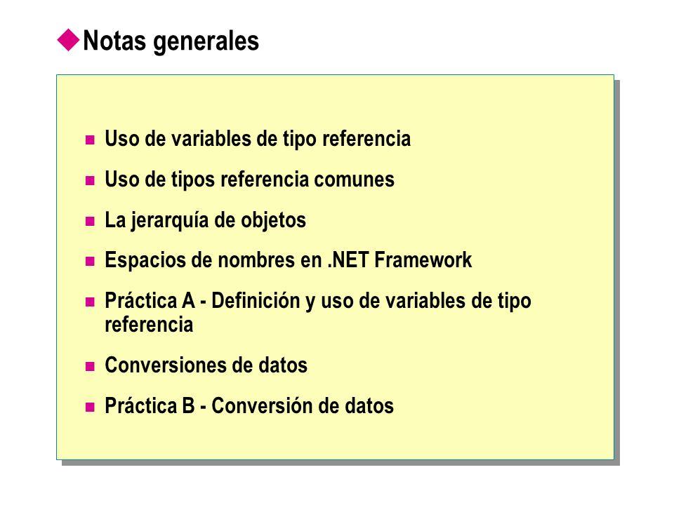 Notas generales Uso de variables de tipo referencia