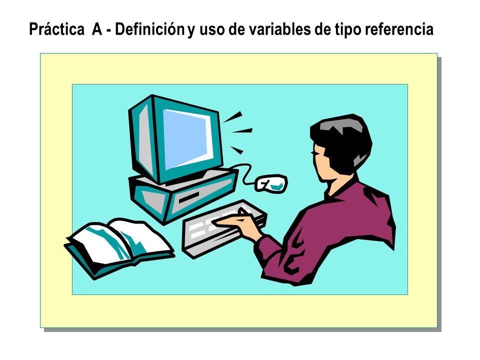 Práctica A - Definición y uso de variables de tipo referencia