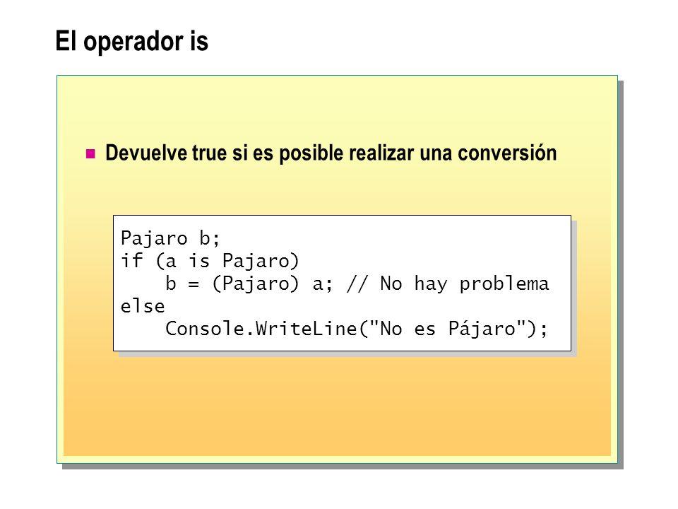 El operador is Devuelve true si es posible realizar una conversión