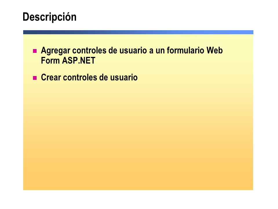 Descripción Agregar controles de usuario a un formulario Web Form ASP.NET.