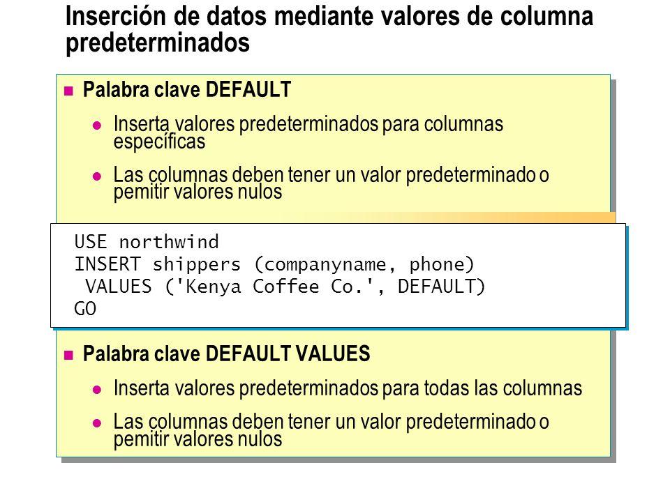 Inserción de datos mediante valores de columna predeterminados