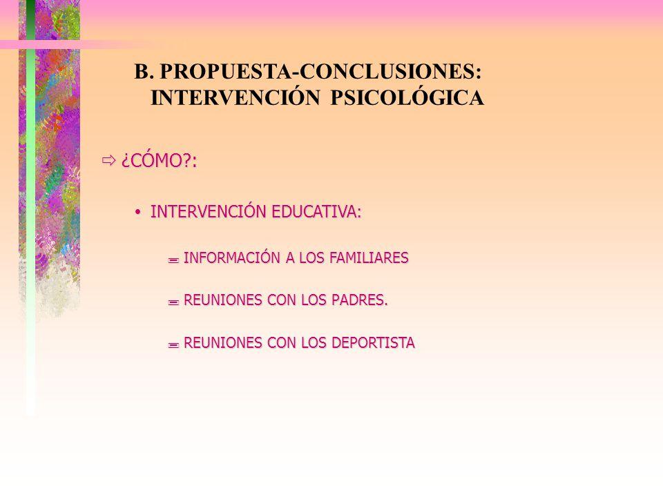 B. PROPUESTA-CONCLUSIONES: INTERVENCIÓN PSICOLÓGICA