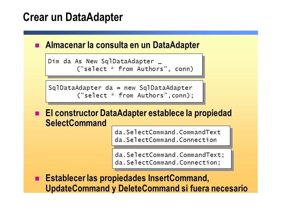 Crear un DataAdapter Almacenar la consulta en un DataAdapter
