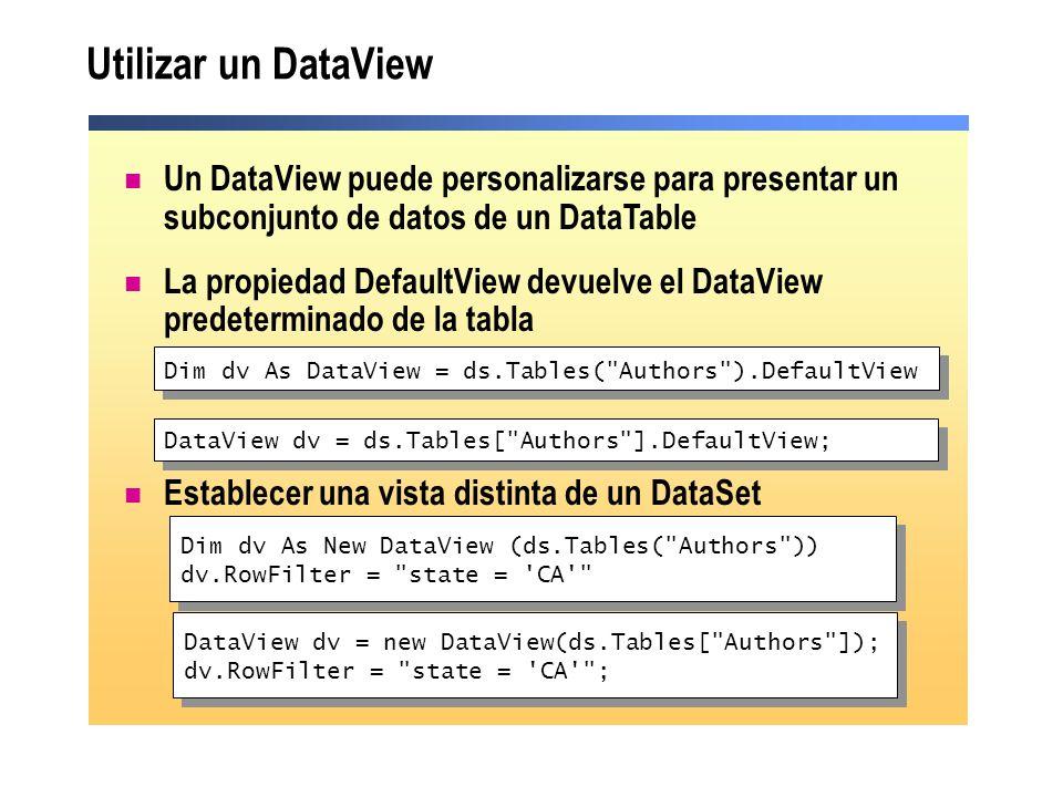 Utilizar un DataViewUn DataView puede personalizarse para presentar un subconjunto de datos de un DataTable.
