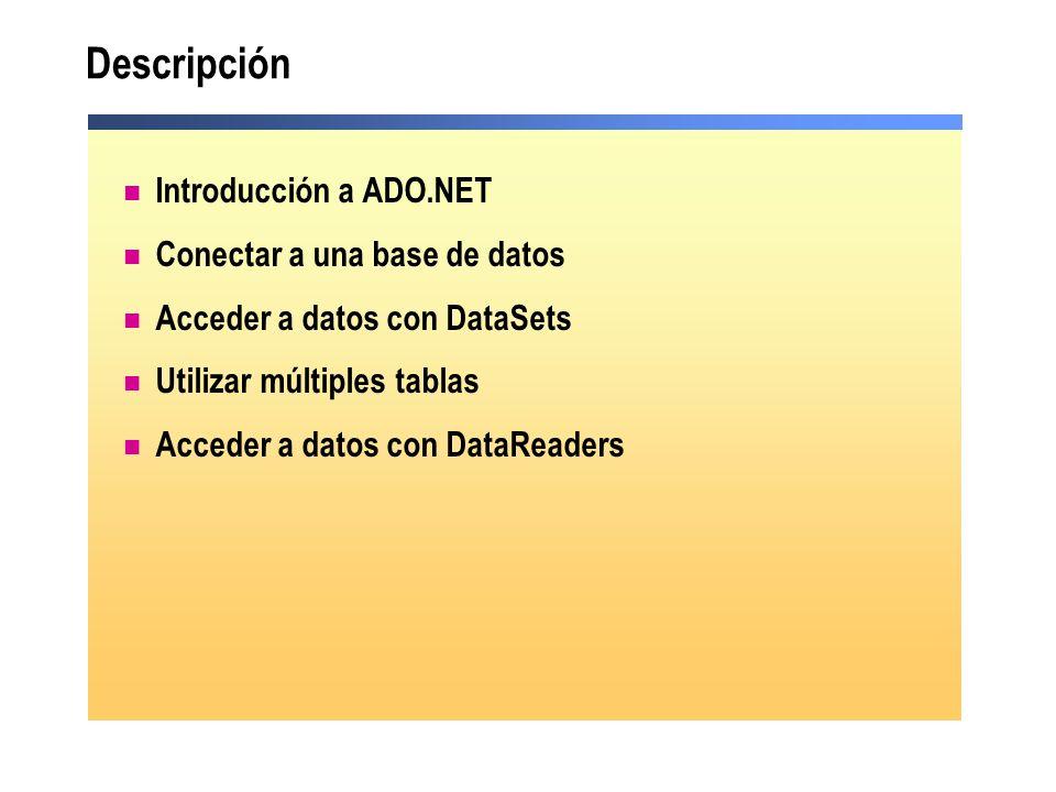 Descripción Introducción a ADO.NET Conectar a una base de datos