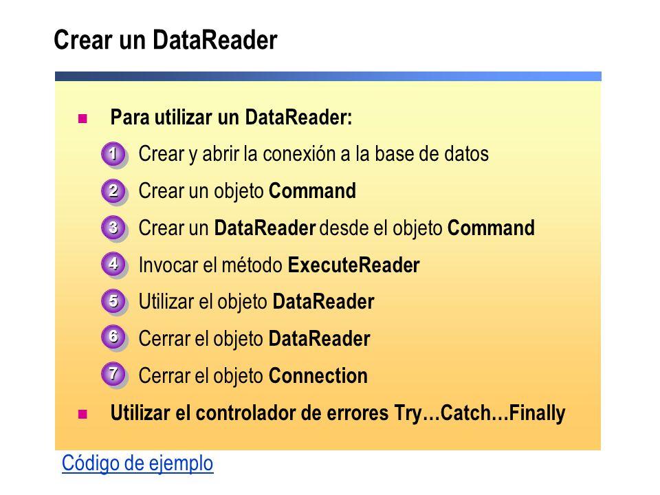 Crear un DataReader Para utilizar un DataReader: