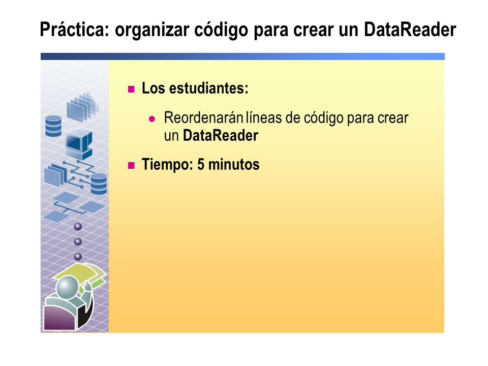 Práctica: organizar código para crear un DataReader