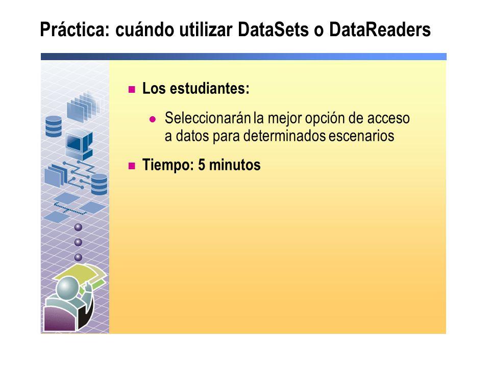 Práctica: cuándo utilizar DataSets o DataReaders