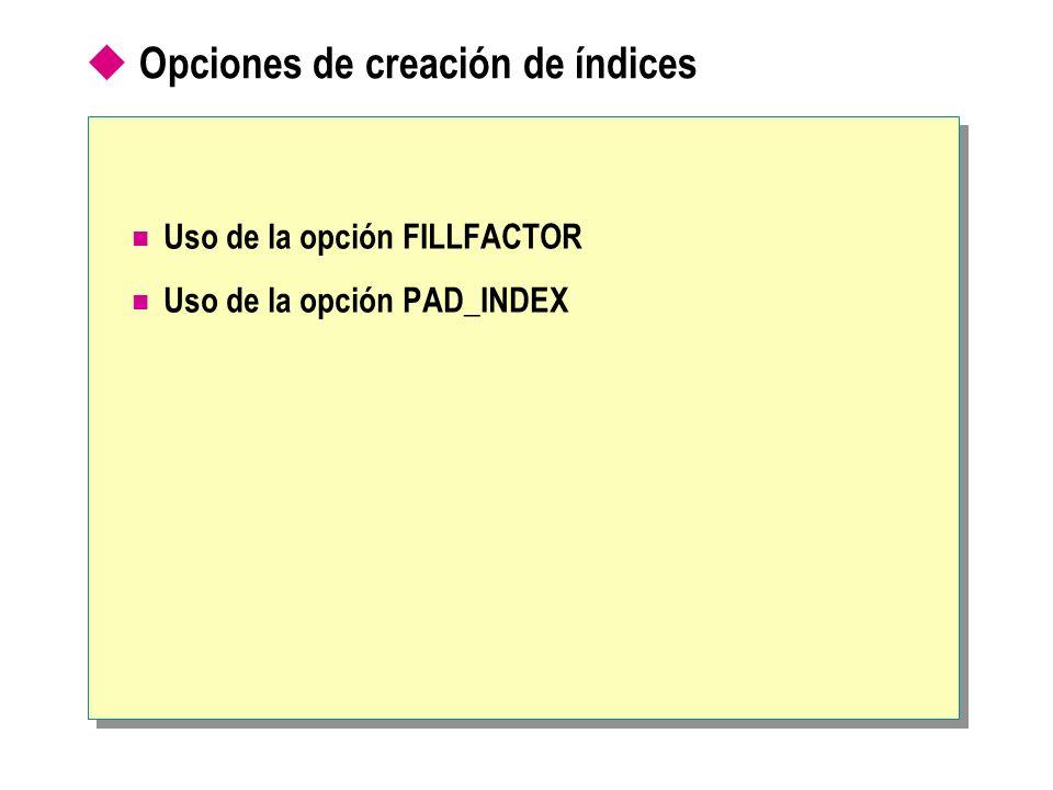 Opciones de creación de índices