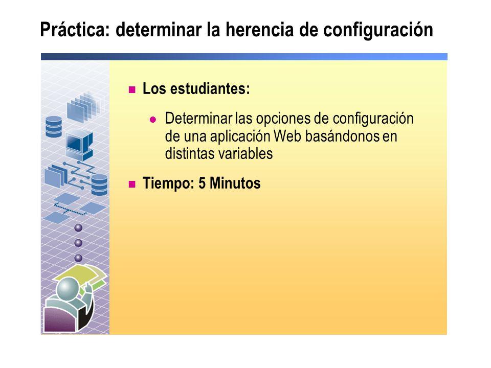 Práctica: determinar la herencia de configuración