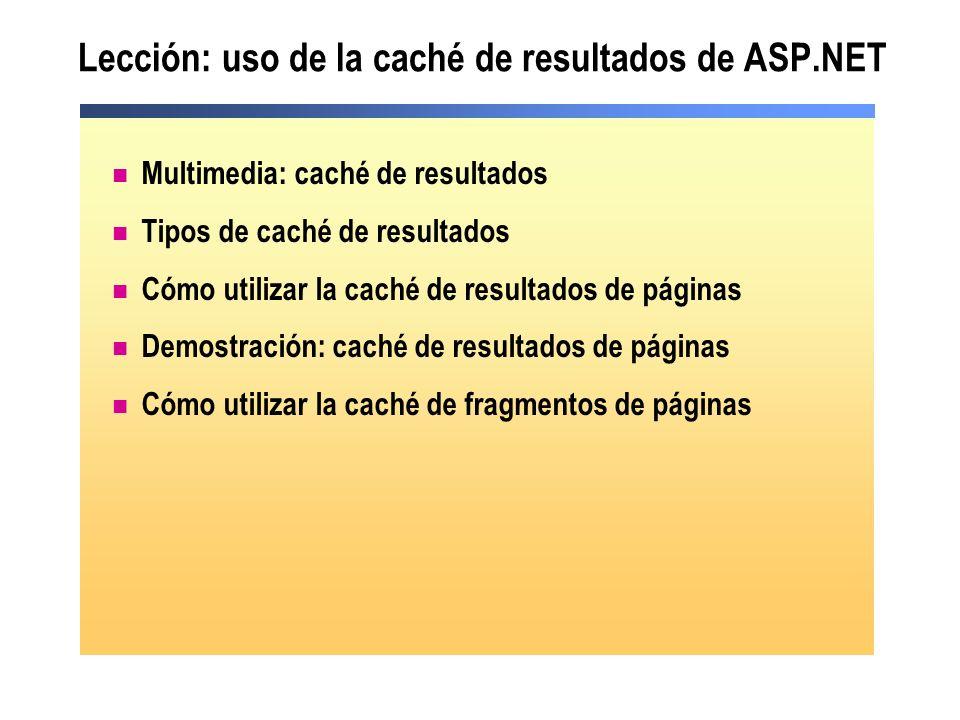 Lección: uso de la caché de resultados de ASP.NET
