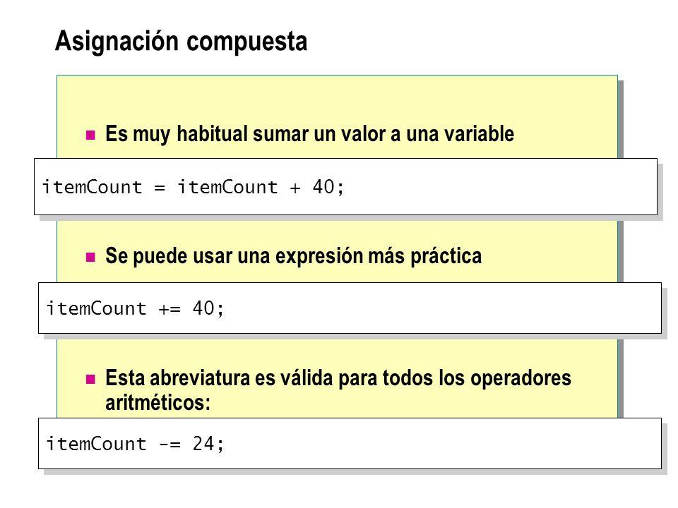 Asignación compuesta Es muy habitual sumar un valor a una variable