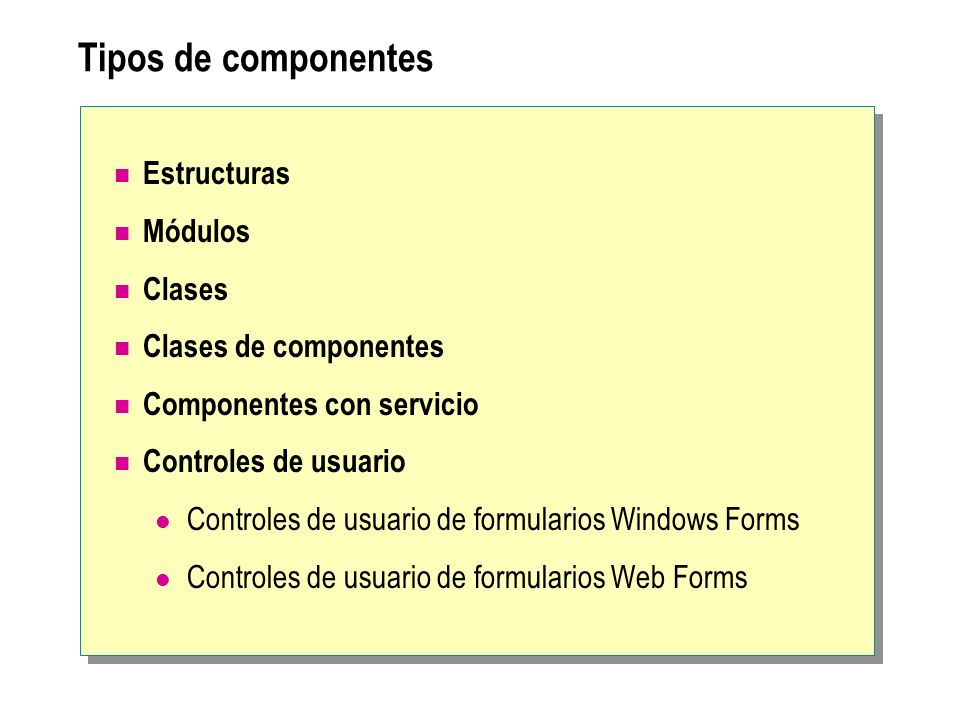 Tipos de componentes Estructuras Módulos Clases Clases de componentes