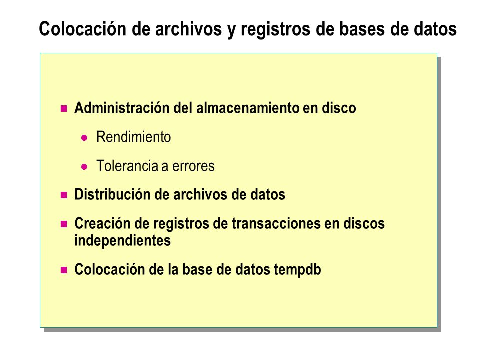 Colocación de archivos y registros de bases de datos