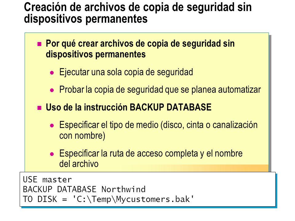 Creación de archivos de copia de seguridad sin dispositivos permanentes