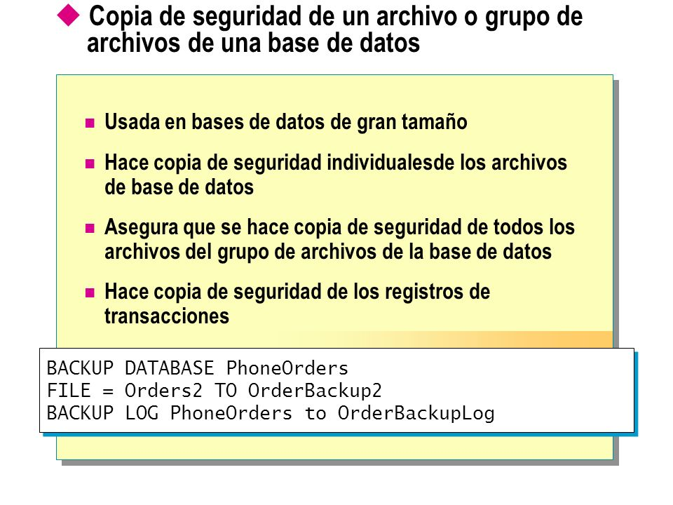 Copia de seguridad de un archivo o grupo de archivos de una base de datos