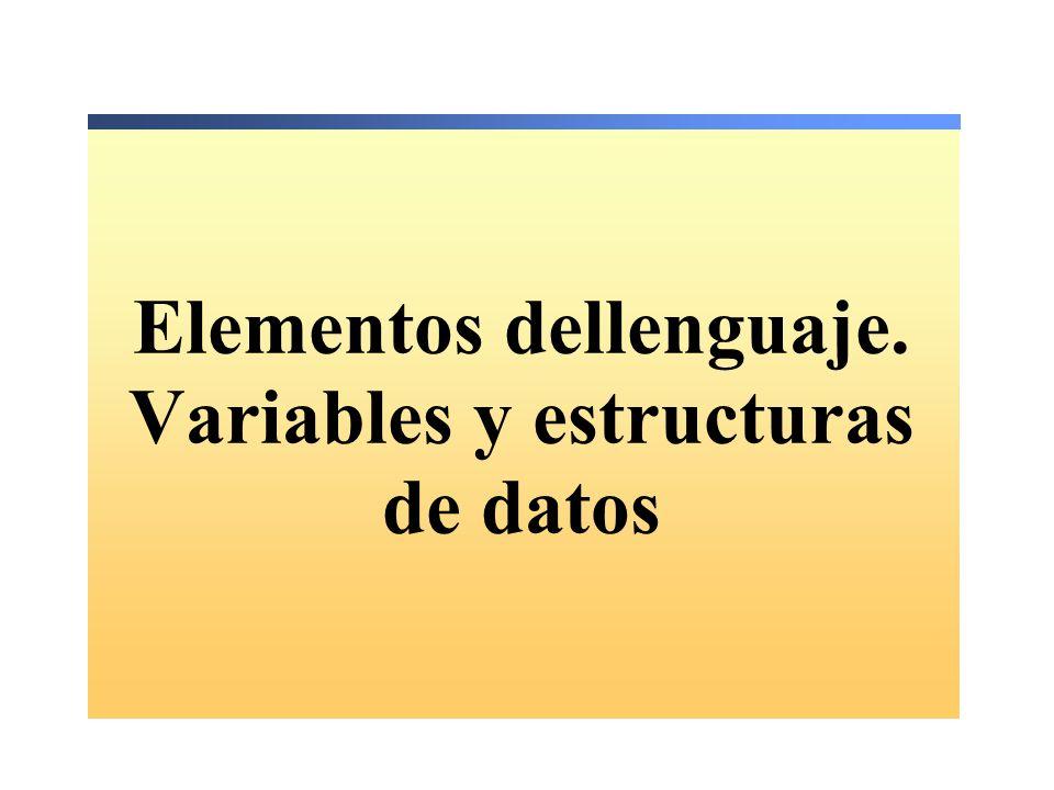 Elementos dellenguaje. Variables y estructuras de datos