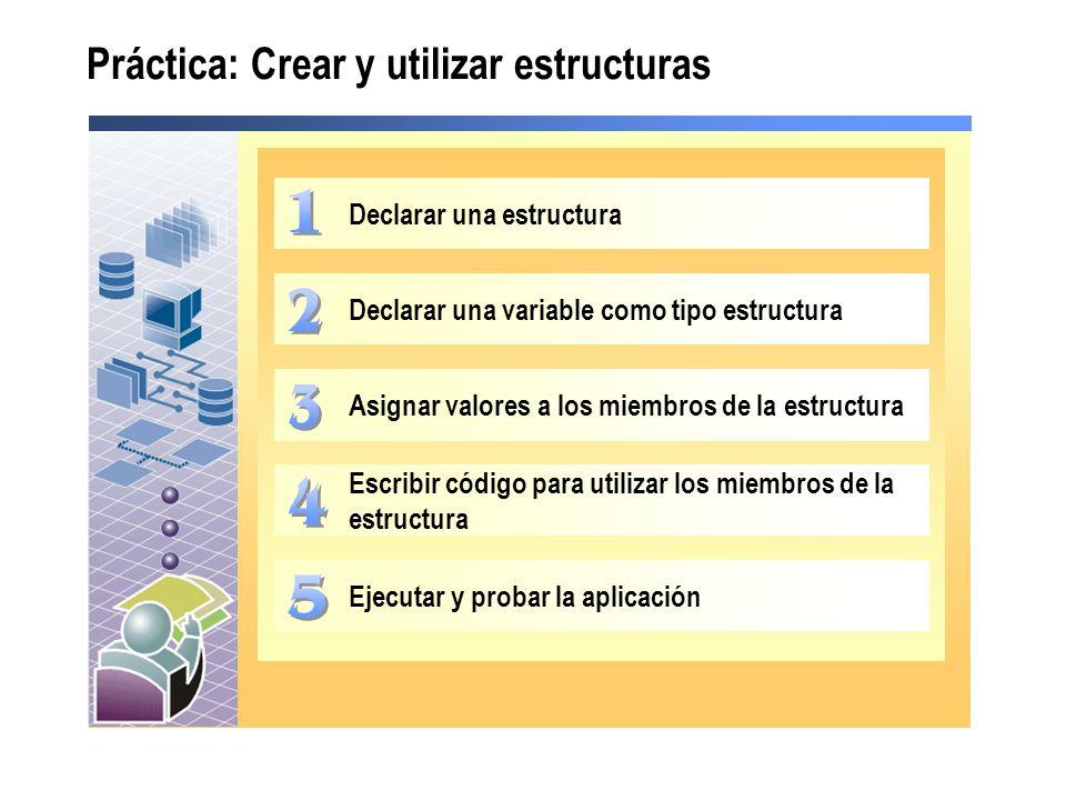Práctica: Crear y utilizar estructuras