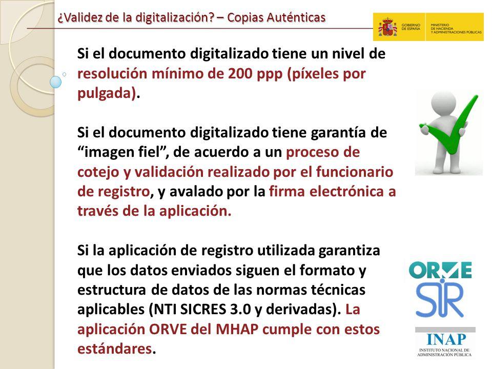 Si el documento digitalizado tiene un nivel de resolución mínimo de 200 ppp (píxeles por pulgada).